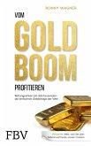 Vom Goldboom profitieren (eBook, ePUB)