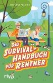 Das Survival-Handbuch für Rentner (eBook, ePUB)