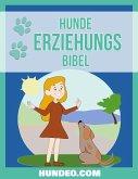 Hunde Erziehungs Bibel