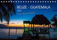 Belize - Guatemala (Tischkalender 2022 DIN A5 quer)