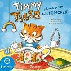 Ich geh schon aufs Töpfchen! / Timmy Tiger Bd.2 (eBook, ePUB)