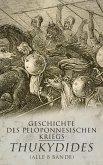 Geschichte des peloponnesischen Kriegs (Alle 8 Bände) (eBook, ePUB)