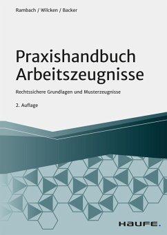 Praxishandbuch Arbeitszeugnisse (eBook, PDF) - Backer, Anne; Rambach, Peter H. M.; Wilcken, Stephan