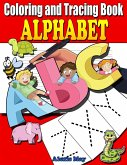 Coloring and Tracing Alphabet: Preschool writing Workbook with Sight words for Pre K, Kindergarten and Kids Ages 3-5. ABC print handwriting book