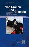 Von Grauen und Glamour (eBook, PDF)
