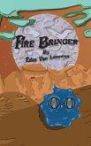 Fire Bringer (eBook, ePUB)