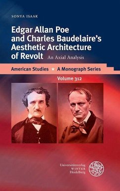 Edgar Allan Poe and Charles Baudelaire's Aesthetic Architecture of Revolt (eBook, PDF) - Isaak, Sonya