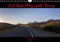 Auf dem Weg nach Texas (Wandkalender 2022 DIN A4 quer)