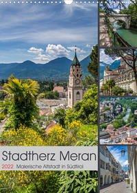 Stadtherz MERAN (Wandkalender 2022 DIN A3 hoch)