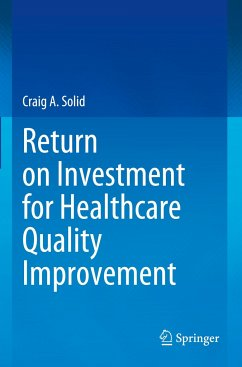 Return on Investment for Healthcare Quality Improvement - Solid, Craig A.