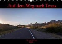 Auf dem Weg nach Texas (Wandkalender 2022 DIN A3 quer)