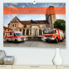 Feuerwehr und Rettungsdienst (Premium, hochwertiger DIN A2 Wandkalender 2022, Kunstdruck in Hochglanz)