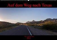 Auf dem Weg nach Texas (Wandkalender 2022 DIN A2 quer)