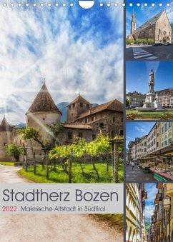 Stadtherz BOZEN (Wandkalender 2022 DIN A4 hoch)