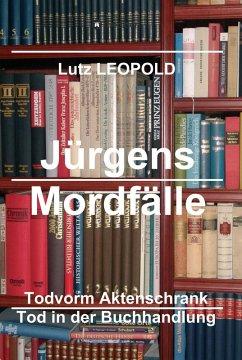 Jürgens Mordfälle 6 (eBook, ePUB) - Leopold, Lutz