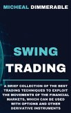 Swing Trading: A brief collection of the best trading techniques to exploit the movements of the financial markets, which can be used