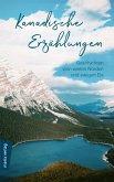 Kanadische Erzählungen: Geschichten vom weiten Norden und ewigen Eis (eBook, ePUB)