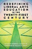 Redefining Liberal Arts Education in the Twenty-First Century (eBook, ePUB)