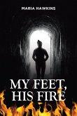 My Feet, His Fire (eBook, ePUB)