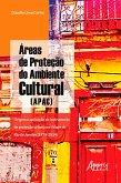 Áreas de Proteção do Ambiente Cultural (Apac): (eBook, ePUB)