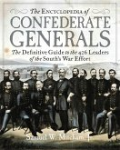 The Encyclopedia of Confederate Generals: The Definitive Guide to the 426 Leaders of the South's War Effort