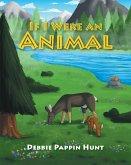 If I Were an Animal (eBook, ePUB)