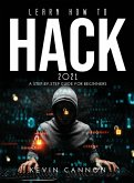Learn How to Hack 2021: A Step-by-Step Guide for Beginners