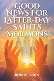 Good News for Latter-Day Saints (Mormons) (eBook, ePUB)