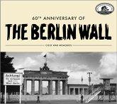 Cold War Memories-60th Anniv.Of The Berlin Wall