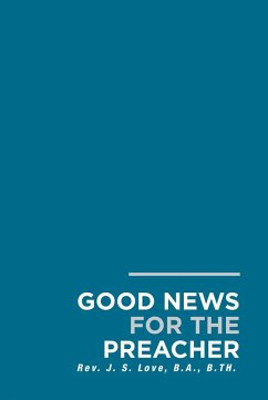 Good News For The Preacher (eBook, ePUB) - Love, J. S.