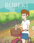 Robert And The Little White Rabbit (eBook, ePUB)