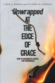 Unwrapped At The Edge Of Grace (eBook, ePUB)