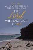 When My Mother and Father Forsake Me, the Lord will take care of me (eBook, ePUB)