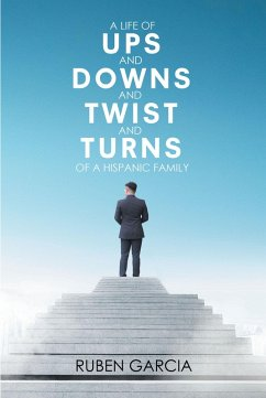 A Life of Ups and Downs and Twist and Turns of a Hispanic Family (eBook, ePUB) - Garcia, Ruben
