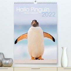 Hallo Pinguin (Premium, hochwertiger DIN A2 Wandkalender 2022, Kunstdruck in Hochglanz)