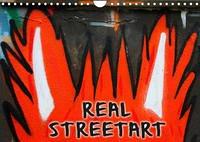 REAL STREETART (Wandkalender 2022 DIN A4 quer)