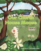 Our Church House Mouse (eBook, ePUB)