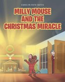 MILLY MOUSE AND THE CHRISTMAS MIRACLE (eBook, ePUB)