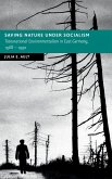 Saving Nature Under Socialism: Transnational Environmentalism in East Germany, 1968 - 1990