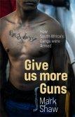 Give Us More Guns