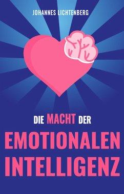 Die Macht der EMOTIONALEN INTELLIGENZ (eBook, ePUB)