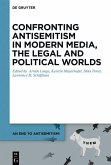 Confronting Antisemitism in Modern Media, the Legal and Political Worlds (eBook, PDF)