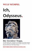 Ich, Odysseus. Der Zerstörer Trojas.