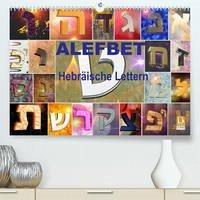Alefbet Hebräische Lettern (Premium, hochwertiger DIN A2 Wandkalender 2022, Kunstdruck in Hochglanz)