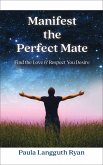 Manifest the Perfect Mate: Find the Love and Respect You Desire