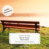 Mit der Trauer leben lernen (MP3-Download)