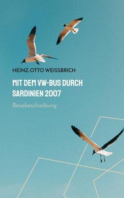 Mit dem VW-Bus durch Sardinien 2007 (eBook, ePUB)