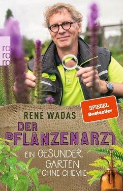 Der Pflanzenarzt: Ein gesunder Garten ohne Chemie (Mängelexemplar) - Wadas, René