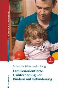 Familienorientierte Frühförderung von Kindern mit Behinderung - Hintermair, Manfred;Sarimski, Klaus;Lang, Markus