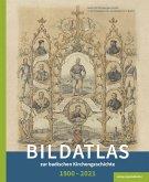 Bildatlas zur badischen Kirchengeschichte 1800-2021